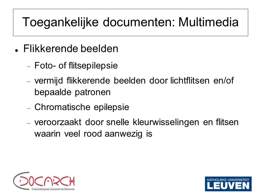 Toegankelijke documenten: Multimedia Flikkerende beelden  Foto- of flitsepilepsie  vermijd flikkerende beelden door lichtflitsen en/of bepaalde patr