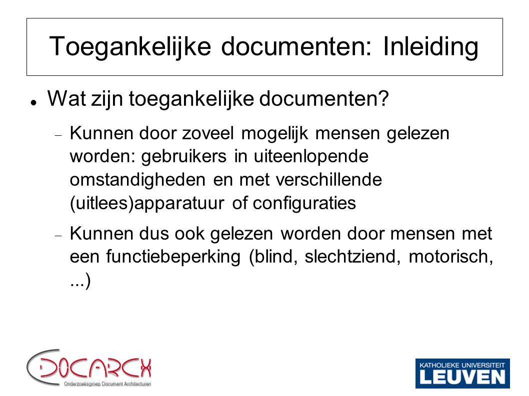 Toegankelijke documenten: Inleiding Wat zijn toegankelijke documenten?  Kunnen door zoveel mogelijk mensen gelezen worden: gebruikers in uiteenlopend