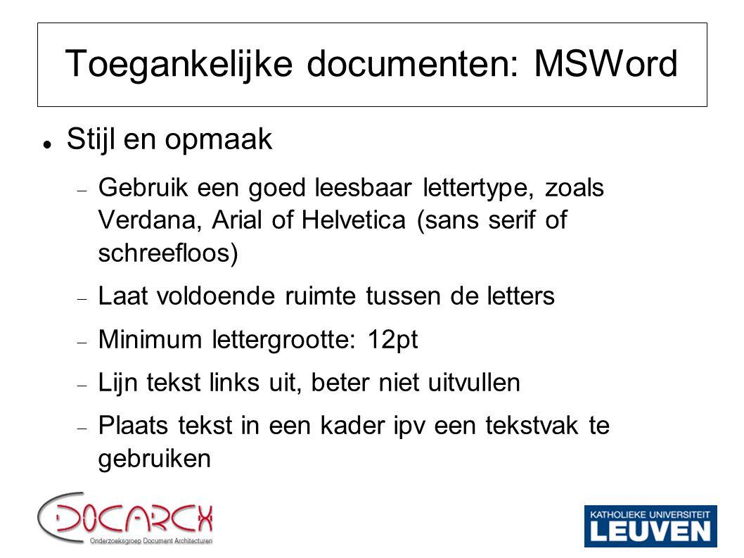 Toegankelijke documenten: MSWord Documenten structureren  Structuur is niet hetzelfde als opmaak.
