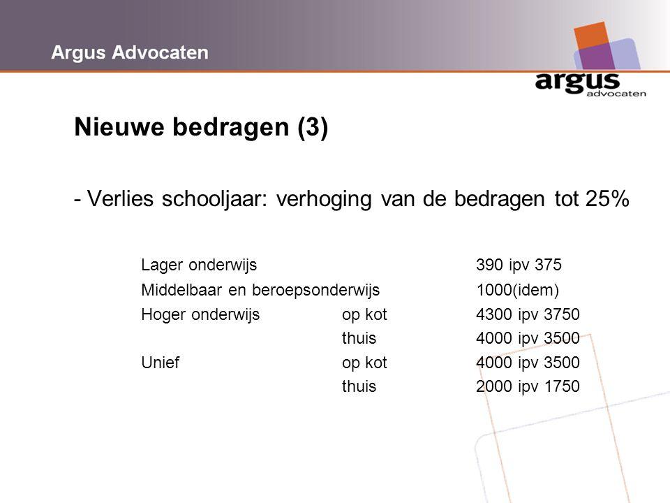 Argus Advocaten Nieuwe bedragen (3) - Verlies schooljaar: verhoging van de bedragen tot 25% Lager onderwijs390 ipv 375 Middelbaar en beroepsonderwijs