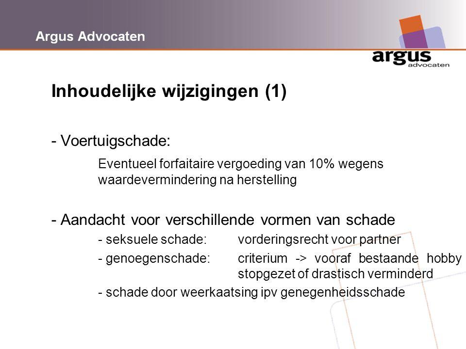 Argus Advocaten Inhoudelijke wijzigingen (1) - Voertuigschade: Eventueel forfaitaire vergoeding van 10% wegens waardevermindering na herstelling - Aan