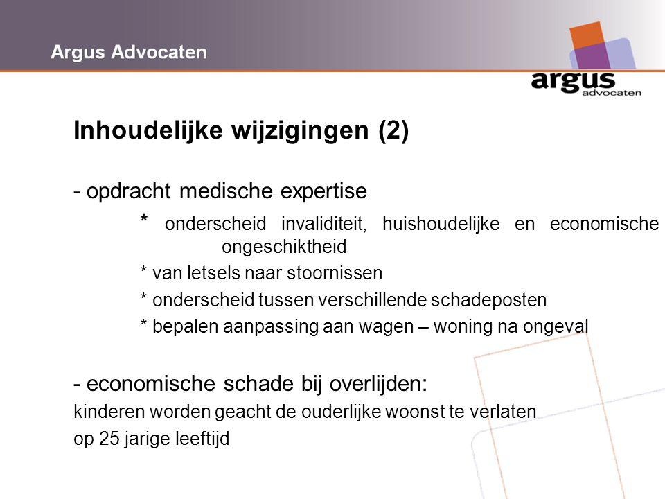 Argus Advocaten Inhoudelijke wijzigingen (2) - opdracht medische expertise * onderscheid invaliditeit, huishoudelijke en economische ongeschiktheid *