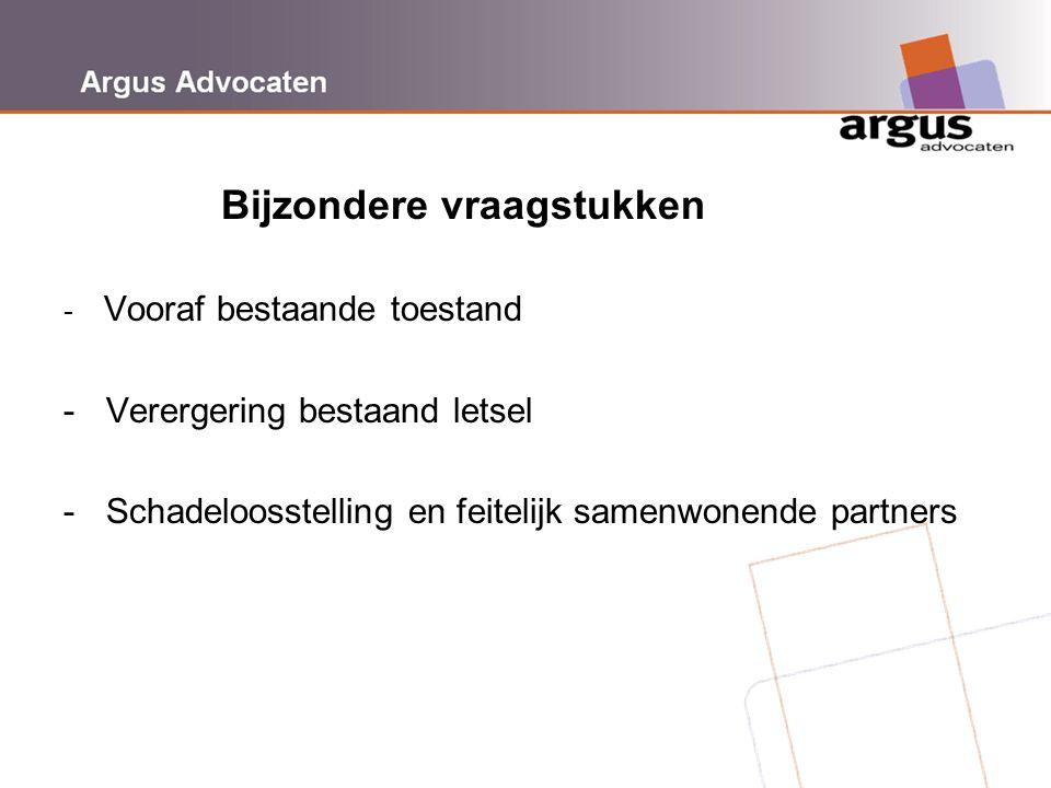 Argus Advocaten Bijzondere vraagstukken - Vooraf bestaande toestand - Verergering bestaand letsel - Schadeloosstelling en feitelijk samenwonende partn