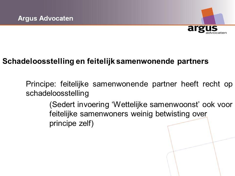 Argus Advocaten Schadeloosstelling en feitelijk samenwonende partners Principe: feitelijke samenwonende partner heeft recht op schadeloosstelling (Sed