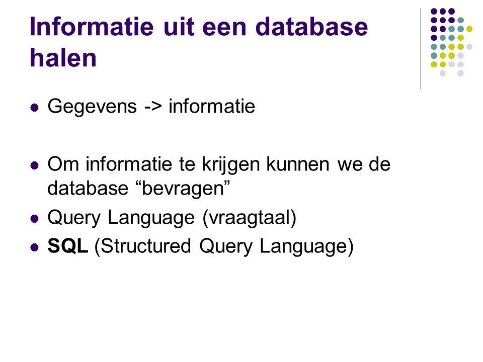 """Informatie uit een database halen Gegevens -> informatie Om informatie te krijgen kunnen we de database """"bevragen"""" Query Language (vraagtaal) SQL (Str"""