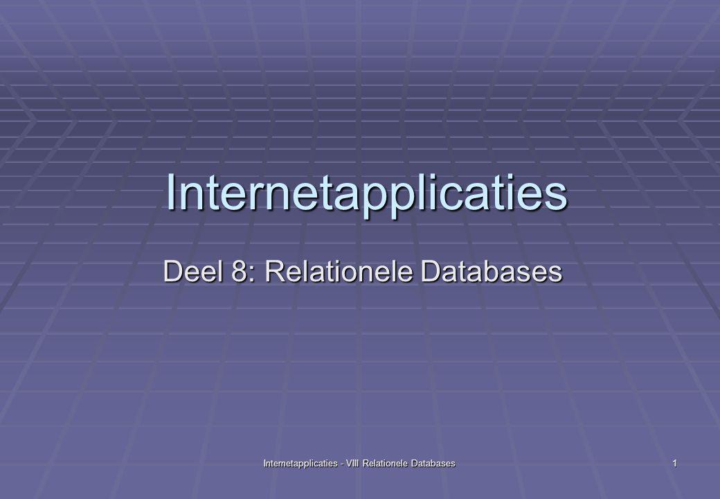 Internetapplicaties - VIII Relationele Databases2 Doelstelling  Leren werken met een 'echte' database server  Eenvoudige SQL-commando's leren gebruiken  Achtergrondkennis opdoen om uiteindelijk JSP, Java en relationele databases te kunnen combineren.