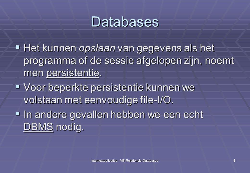 Internetapplicaties - VIII Relationele Databases25 …joinconditie nodig mysql> select klant.*, bestelling.best_id, bestelling.besteld from klant, bestel ling where klant.klant_id = bestelling.klant_id; +----------+---------+----------+------+-----------+---------+------------+ | klant_id | naam | voornaam | zip | stad | best_id | besteld | +----------+---------+----------+------+-----------+---------+------------+ | 2 | Claes | Willy | 2000 | Antwerpen | 1000 | 2004-01-13 | | 2 | Claes | Willy | 2000 | Antwerpen | 2000 | 2004-01-14 | | 1 | Peeters | Filip | 1000 | Brussel | 3000 | 2005-01-01 | +----------+---------+----------+------+-----------+---------+------------+ mysql> select klant.*, bestelling.best_id, bestelling.besteld from klant, bestel ling ; +----------+---------+----------+------+-----------+---------+------------+ | klant_id | naam | voornaam | zip | stad | best_id | besteld | +----------+---------+----------+------+-----------+---------+------------+ | 1 | Peeters | Filip | 1000 | Brussel | 1000 | 2004-01-13 | | 2 | Claes | Willy | 2000 | Antwerpen | 1000 | 2004-01-13 | | 1 | Peeters | Filip | 1000 | Brussel | 2000 | 2004-01-14 | | 2 | Claes | Willy | 2000 | Antwerpen | 2000 | 2004-01-14 | | 1 | Peeters | Filip | 1000 | Brussel | 3000 | 2005-01-01 | | 2 | Claes | Willy | 2000 | Antwerpen | 3000 | 2005-01-01 | +----------+---------+----------+------+-----------+---------+------------+