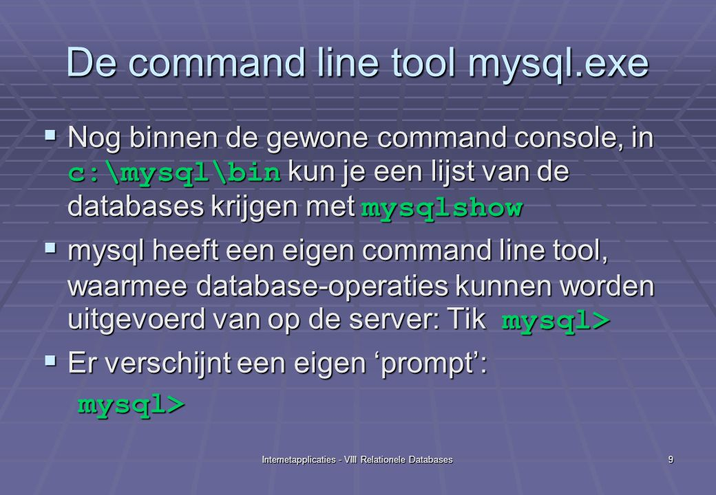 Internetapplicaties - VIII Relationele Databases20 SQL commando select  Select hadden we al gezien bij het bekijken van user en host in de user-tabel.