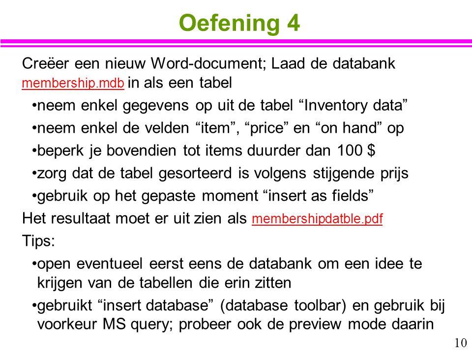 """10 Oefening 4 Creëer een nieuw Word-document; Laad de databank membership.mdb in als een tabel membership.mdb neem enkel gegevens op uit de tabel """"Inv"""
