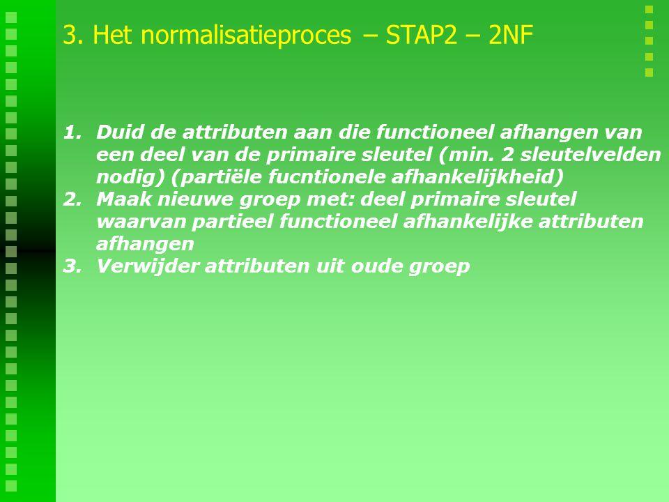 1.Duid de attributen aan die functioneel afhangen van een deel van de primaire sleutel (min. 2 sleutelvelden nodig) (partiële fucntionele afhankelijkh
