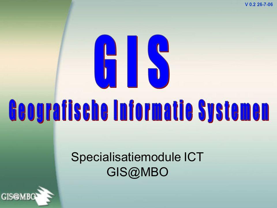 Specialisatiemodule ICT GIS@MBO V 0.2 26-7-06