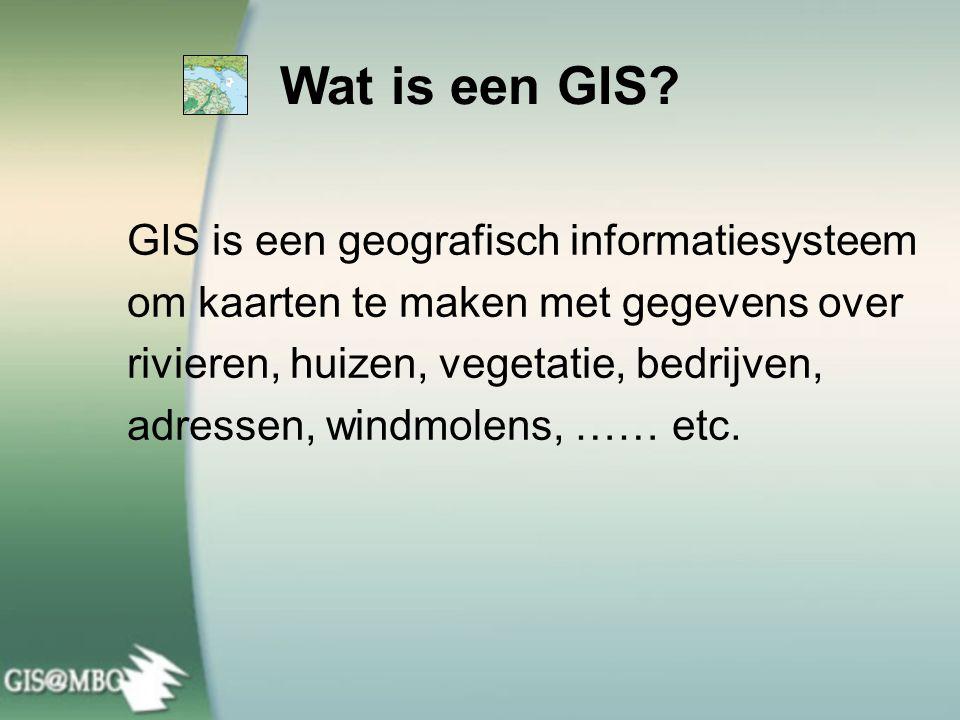 GIS is een geografisch informatiesysteem om kaarten te maken met gegevens over rivieren, huizen, vegetatie, bedrijven, adressen, windmolens, …… etc. W