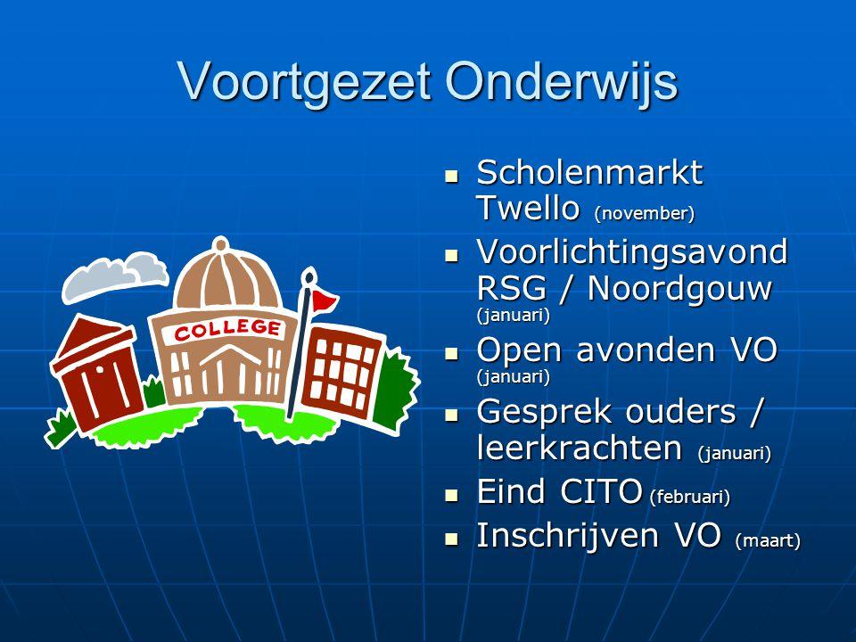 Voortgezet Onderwijs Scholenmarkt Twello (november) Scholenmarkt Twello (november) Voorlichtingsavond RSG / Noordgouw (januari) Voorlichtingsavond RSG