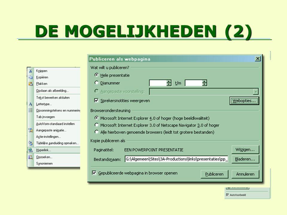 DE MOGELIJKHEDEN (2) De dia-overgang Animatie-effecten Interactiviteit Presentaties uitwisselen Presentaties voor het World Wide Web