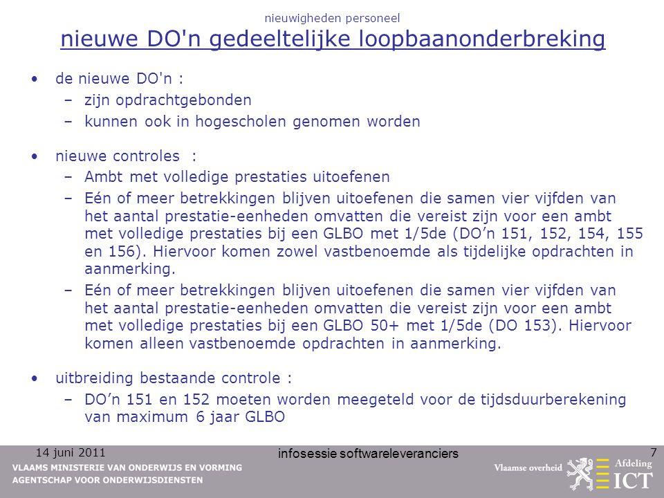 14 juni 2011 infosessie softwareleveranciers 18 nieuwigheden personeel Aanpassing registratiecontrole einddatum tijdelijk andere opdrachten (TAO-opdrachten) De registratiecontrole op de einddatum van de tijdelijk andere opdrachten (TAO-opdrachten) van het bestuurs-en onderwijzend personeel (Personeelscategorie 3) wordt gewijzigd voor wervingsambten : - voor vervangingsopdrachten (ato 1) van <= 30-6 van het schooljaar naar <= 31-8 van het schooljaar .