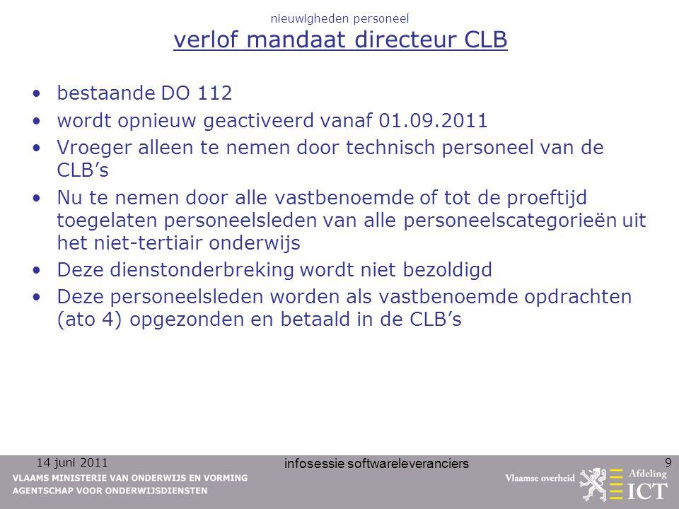 14 juni 2011 infosessie softwareleveranciers 9 nieuwigheden personeel verlof mandaat directeur CLB bestaande DO 112 wordt opnieuw geactiveerd vanaf 01