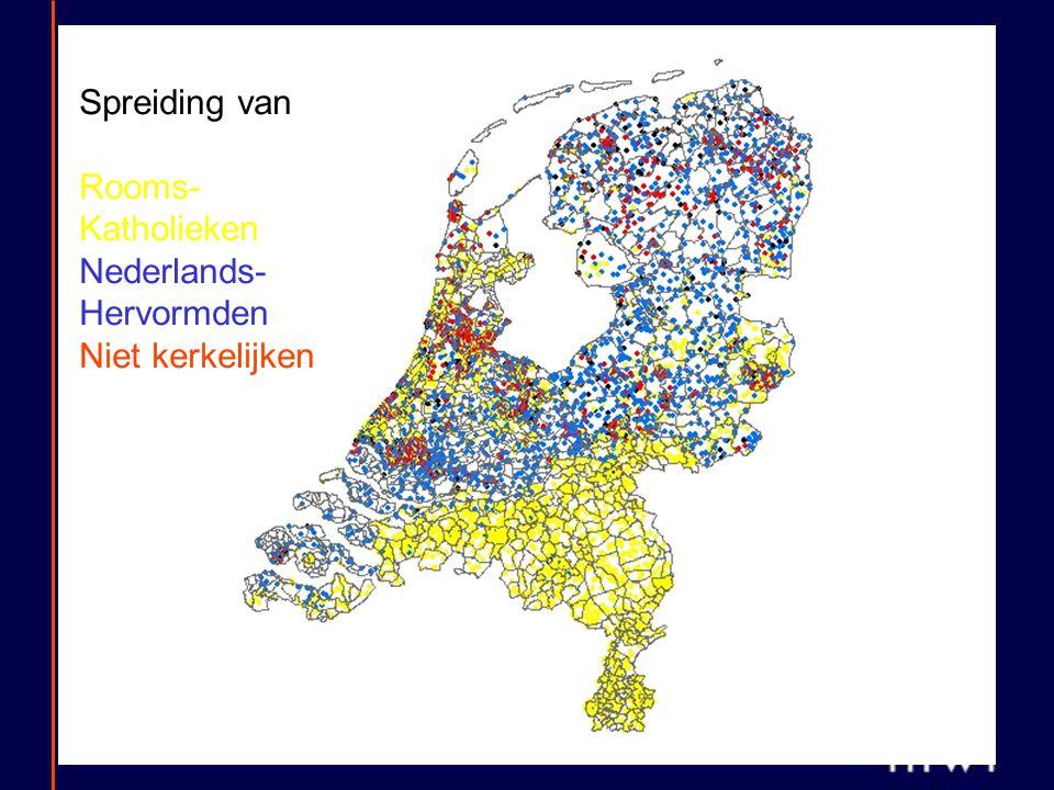 Spreiding van Rooms- Katholieken Nederlands- Hervormden Niet kerkelijken