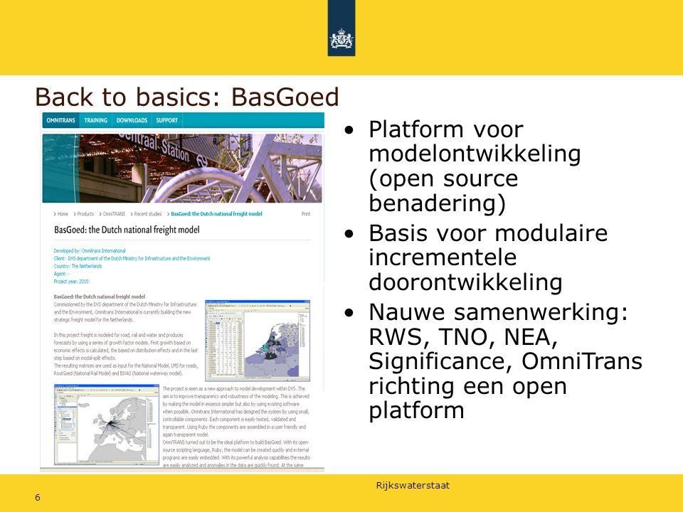 Rijkswaterstaat 6 Back to basics: BasGoed Platform voor modelontwikkeling (open source benadering) Basis voor modulaire incrementele doorontwikkeling