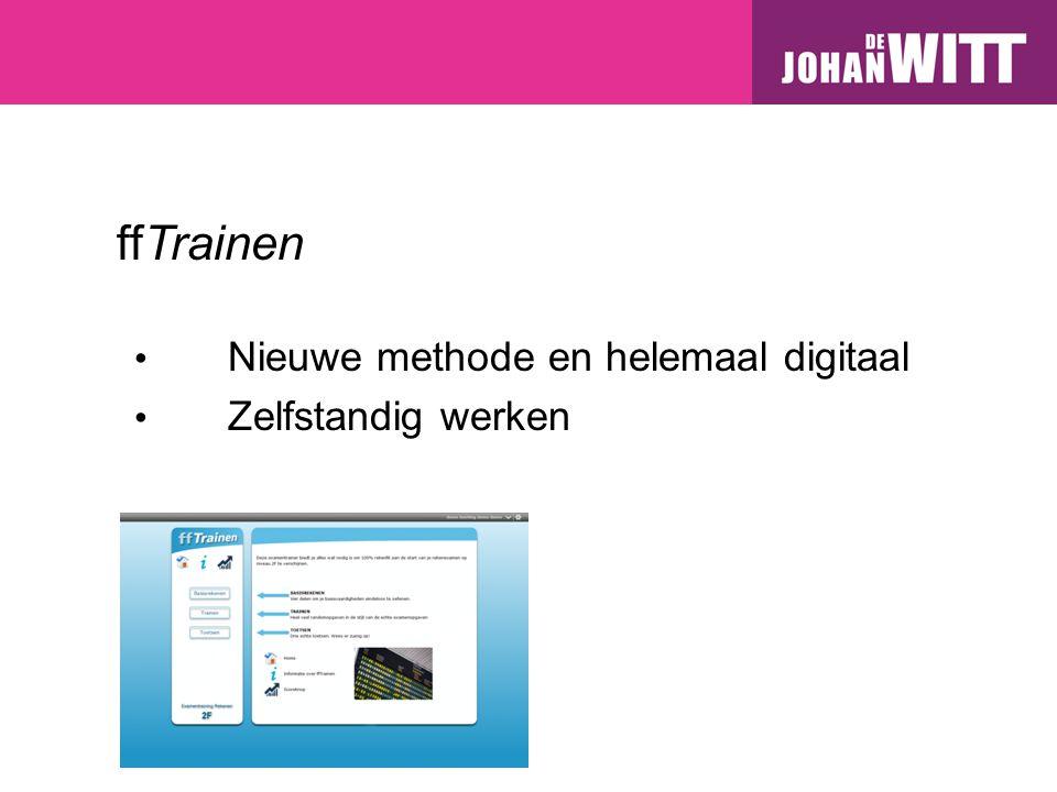 ffTrainen Nieuwe methode en helemaal digitaal Zelfstandig werken