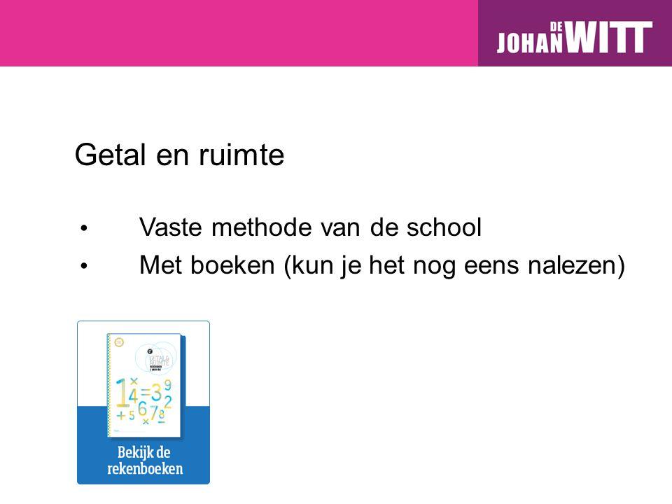 Getal en ruimte Vaste methode van de school Met boeken (kun je het nog eens nalezen)