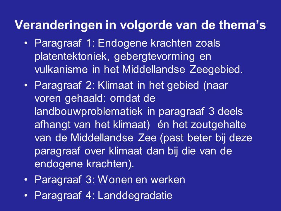 Veranderingen in volgorde van de thema's Paragraaf 1: Endogene krachten zoals platentektoniek, gebergtevorming en vulkanisme in het Middellandse Zeege