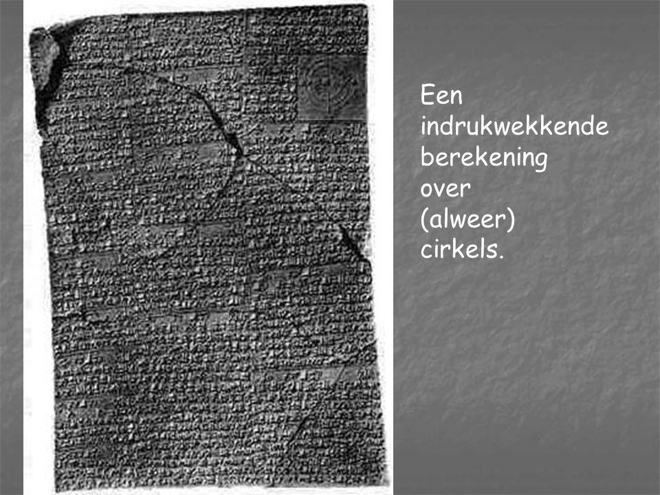 Een vierduizend jaar oud kleitablet met een wiskundige opgave. Van de twee cirkels moet de omtrek berekend worden. Irak, 2500-1800 v Chr.