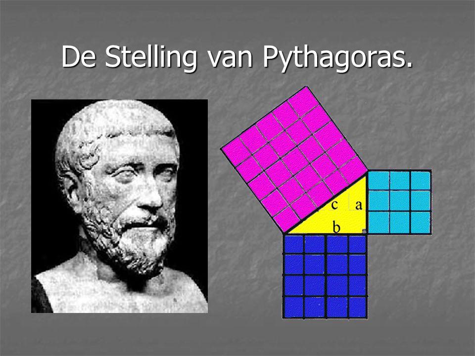 Wat gaan we doen: Nog even de Stelling van Pythagoras (550 v. Chr.) bekijken en bewijzen. Nog even de Stelling van Pythagoras (550 v. Chr.) bekijken e