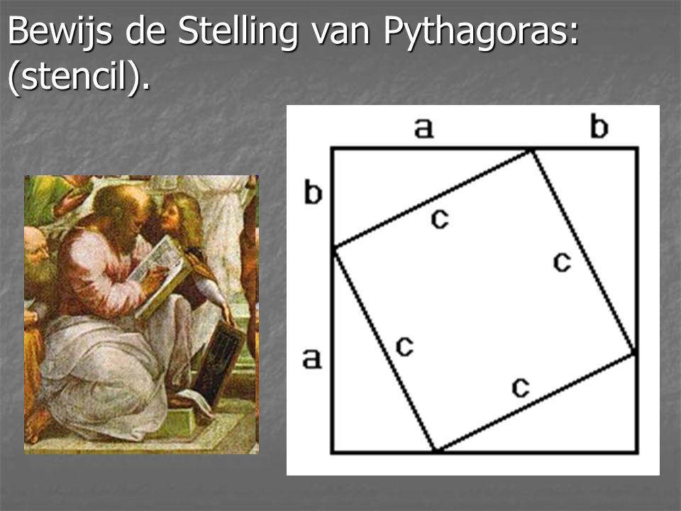 Bewijs de Stelling van Pythagoras: (stencil).