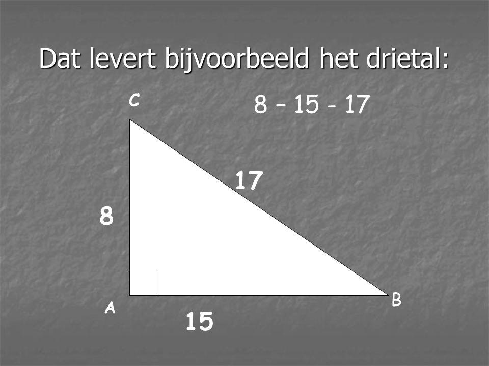 Dat levert bijvoorbeeld het drietal: 15 17 8 A B C 8 – 15 - 17