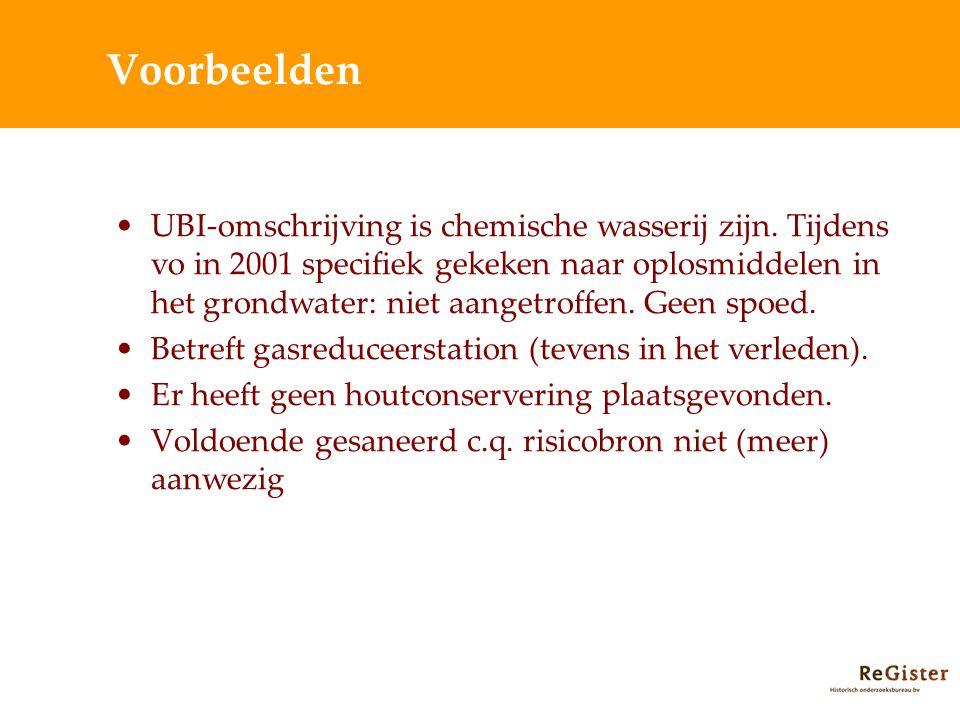 Voorbeelden UBI-omschrijving is chemische wasserij zijn. Tijdens vo in 2001 specifiek gekeken naar oplosmiddelen in het grondwater: niet aangetroffen.