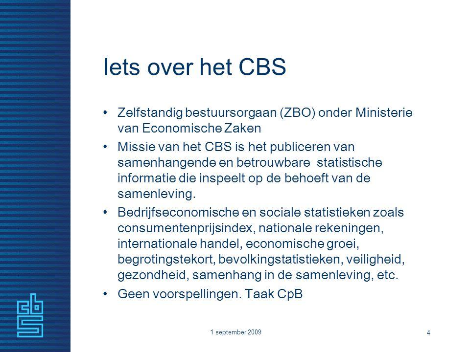 Iets over het CBS Zelfstandig bestuursorgaan (ZBO) onder Ministerie van Economische Zaken Missie van het CBS is het publiceren van samenhangende en be