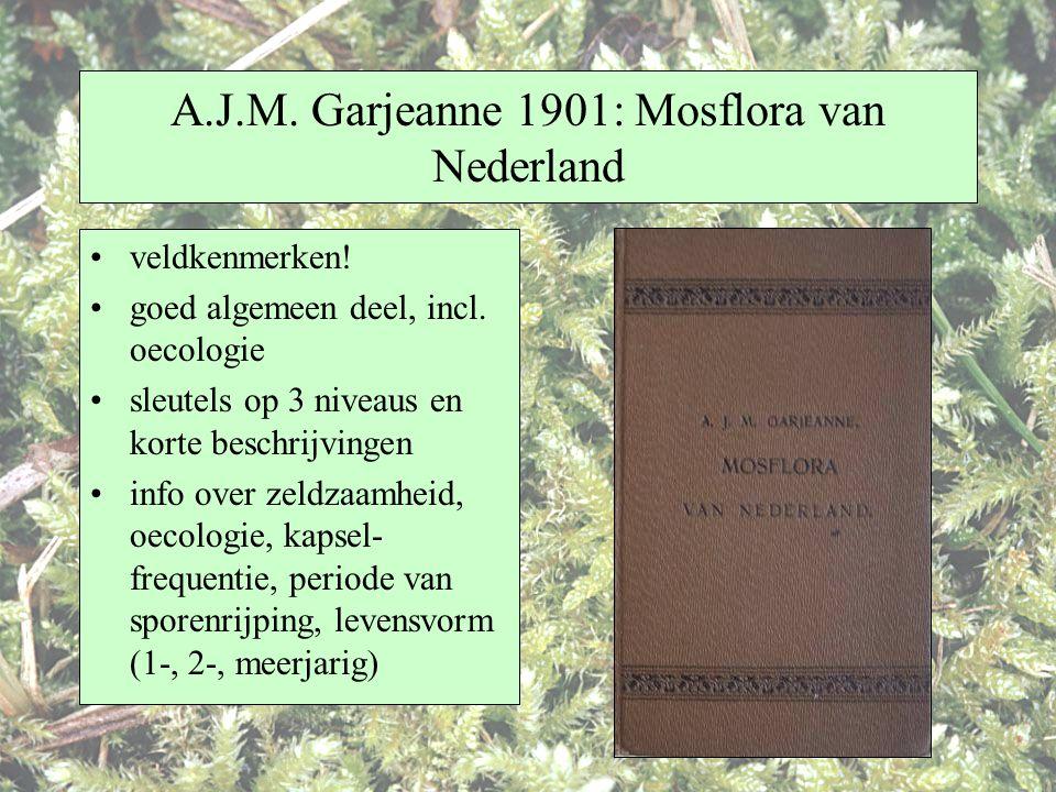 A.J.M. Garjeanne 1901: Mosflora van Nederland veldkenmerken! goed algemeen deel, incl. oecologie sleutels op 3 niveaus en korte beschrijvingen info ov