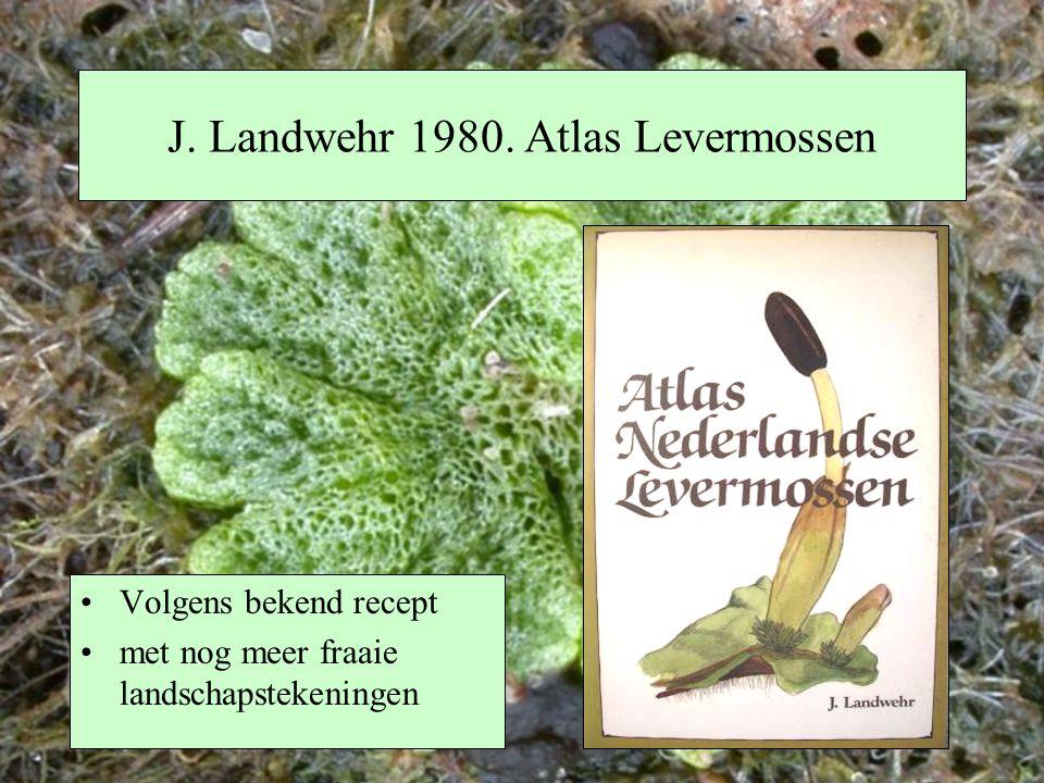 J. Landwehr 1980. Atlas Levermossen Volgens bekend recept met nog meer fraaie landschapstekeningen