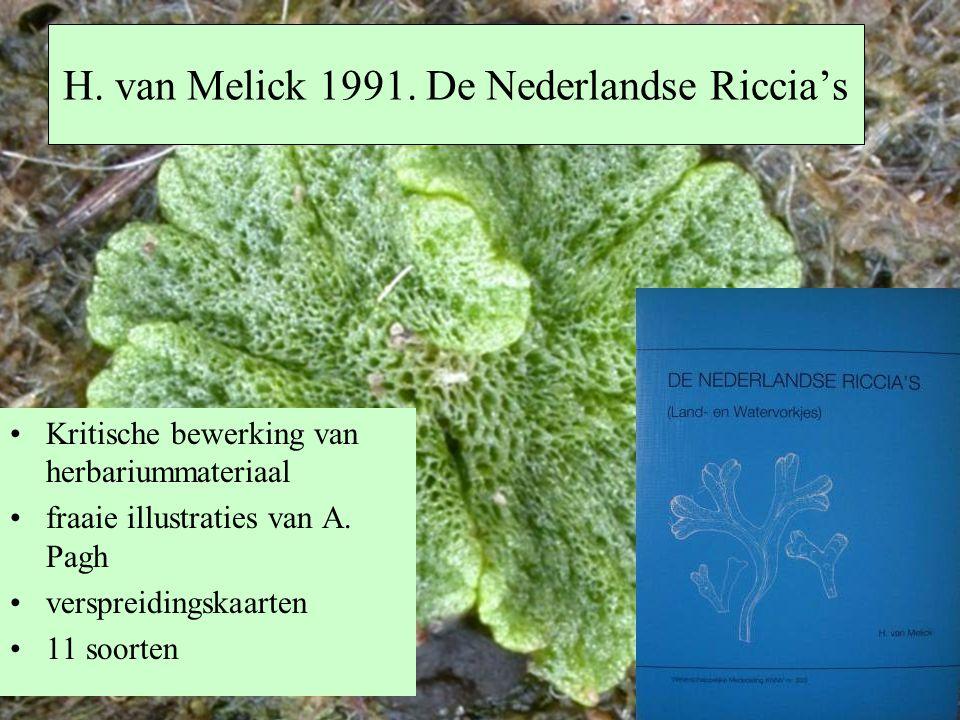 H. van Melick 1991. De Nederlandse Riccia's Kritische bewerking van herbariummateriaal fraaie illustraties van A. Pagh verspreidingskaarten 11 soorten