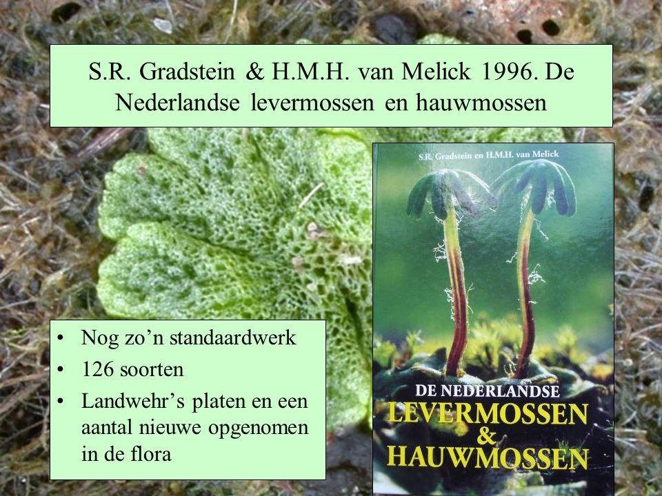 S.R. Gradstein & H.M.H. van Melick 1996. De Nederlandse levermossen en hauwmossen Nog zo'n standaardwerk 126 soorten Landwehr's platen en een aantal n