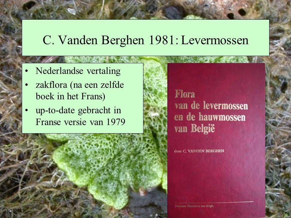 C. Vanden Berghen 1981: Levermossen Nederlandse vertaling zakflora (na een zelfde boek in het Frans) up-to-date gebracht in Franse versie van 1979