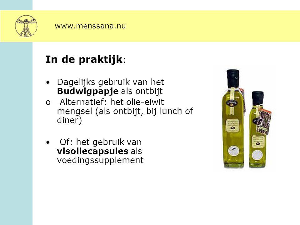 In de praktijk : Dagelijks gebruik van het Budwigpapje als ontbijt o Alternatief: het olie-eiwit mengsel (als ontbijt, bij lunch of diner) Of: het geb