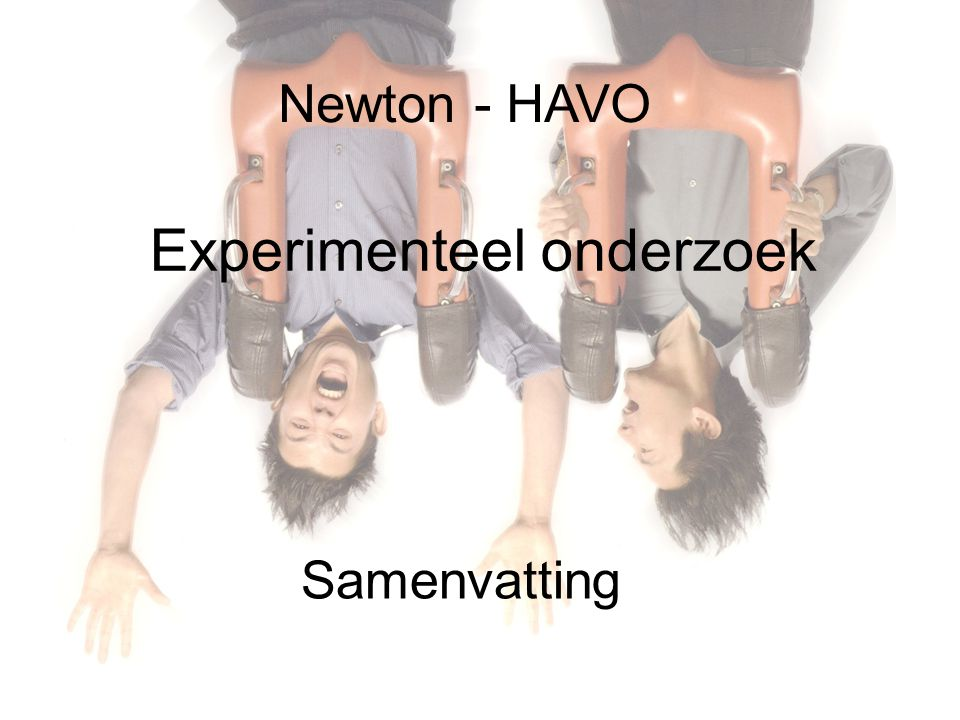 Newton - HAVO Experimenteel onderzoek Samenvatting