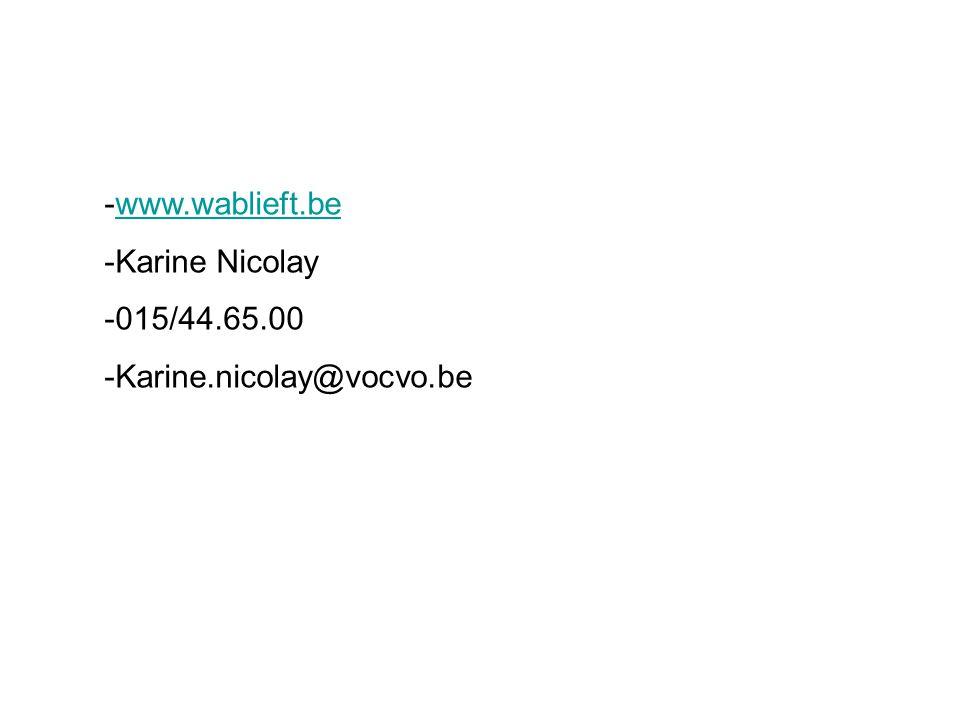 -www.wablieft.bewww.wablieft.be -Karine Nicolay -015/44.65.00 -Karine.nicolay@vocvo.be