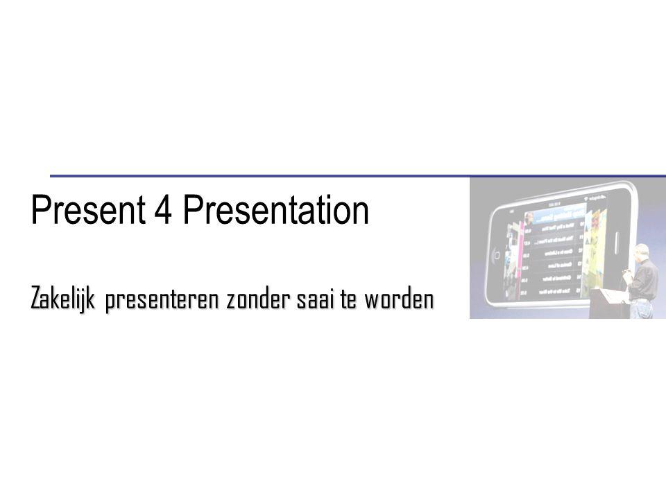 Present 4 Presentation Zakelijk presenteren zonder saai te worden