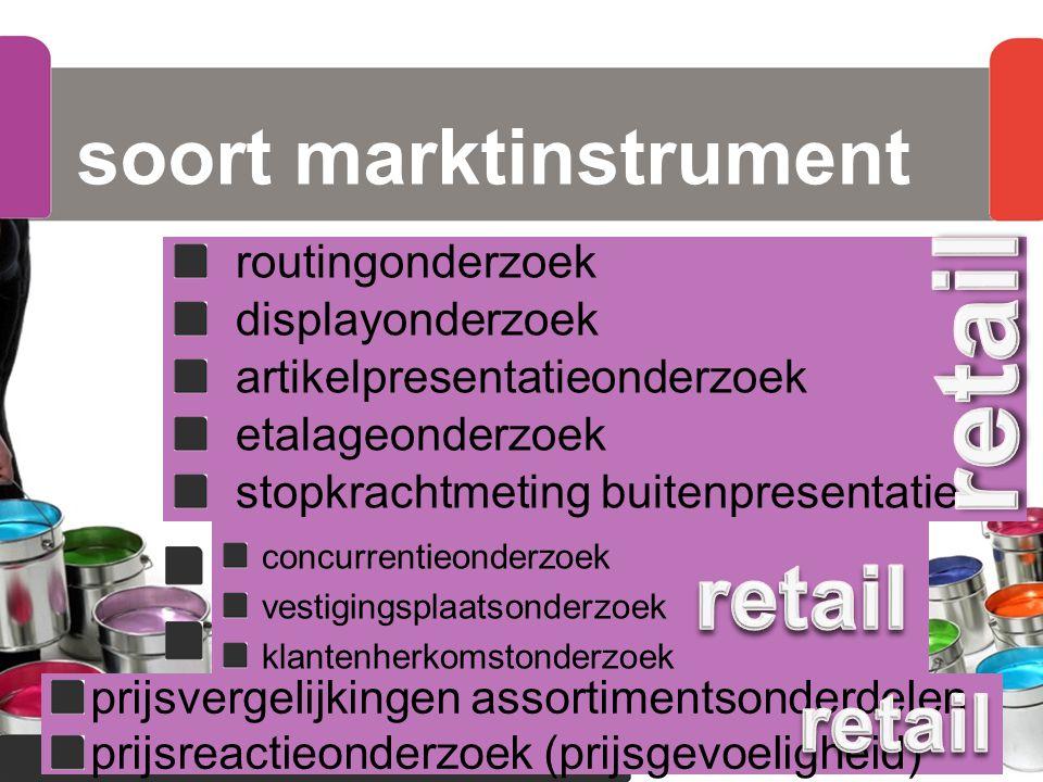soort marktinstrument marketingresultatenonderzoek assortimentsonderzoek verkoopbevorderingsonderzoek vestigingsplaatsonderzoek presentatieonderzoek p