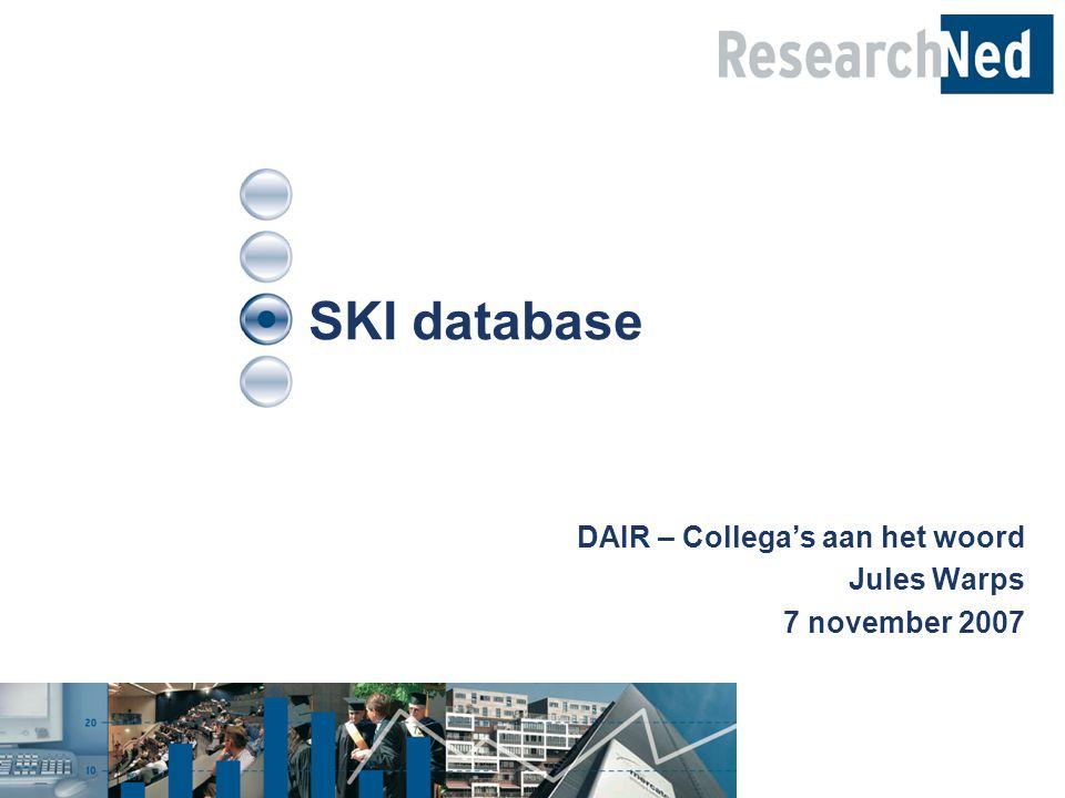 SKI database DAIR – Collega's aan het woord Jules Warps 7 november 2007
