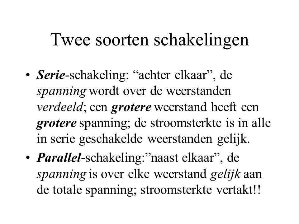 """Twee soorten schakelingen Serie-schakeling: """"achter elkaar"""", de spanning wordt over de weerstanden verdeeld; een grotere weerstand heeft een grotere s"""