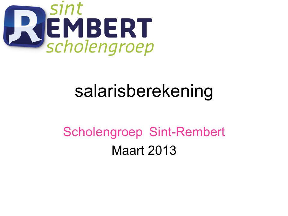 salarisberekening Scholengroep Sint-Rembert Maart 2013
