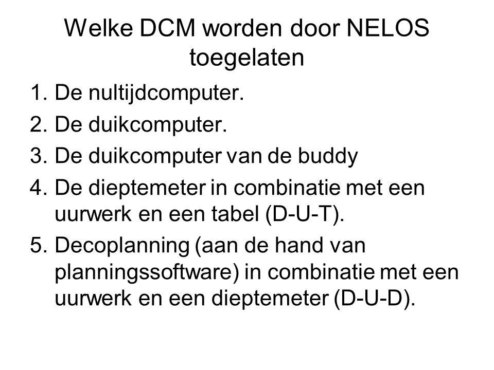 Welke DCM worden door NELOS toegelaten 1.De nultijdcomputer. 2.De duikcomputer. 3.De duikcomputer van de buddy 4.De dieptemeter in combinatie met een