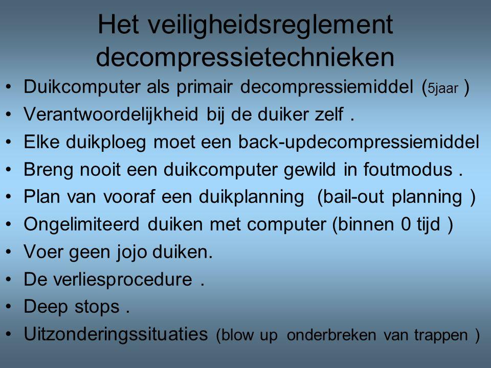 Het veiligheidsreglement decompressietechnieken Duikcomputer als primair decompressiemiddel ( 5jaar ) Verantwoordelijkheid bij de duiker zelf.