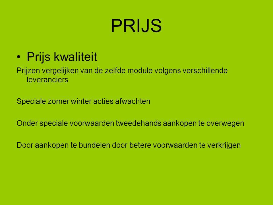 PRIJS Prijs kwaliteit Prijzen vergelijken van de zelfde module volgens verschillende leveranciers Speciale zomer winter acties afwachten Onder speciale voorwaarden tweedehands aankopen te overwegen Door aankopen te bundelen door betere voorwaarden te verkrijgen