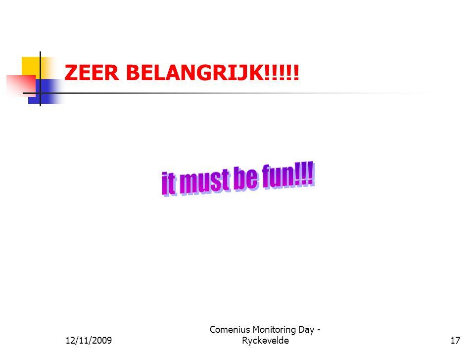 ZEER BELANGRIJK!!!!! 12/11/200917 Comenius Monitoring Day - Ryckevelde
