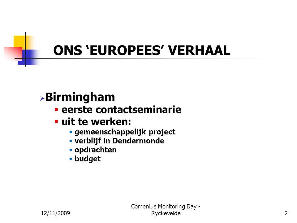 ONS 'EUROPEES' VERHAAL  Birmingham  eerste contactseminarie  uit te werken: gemeenschappelijk project verblijf in Dendermonde opdrachten budget 12/