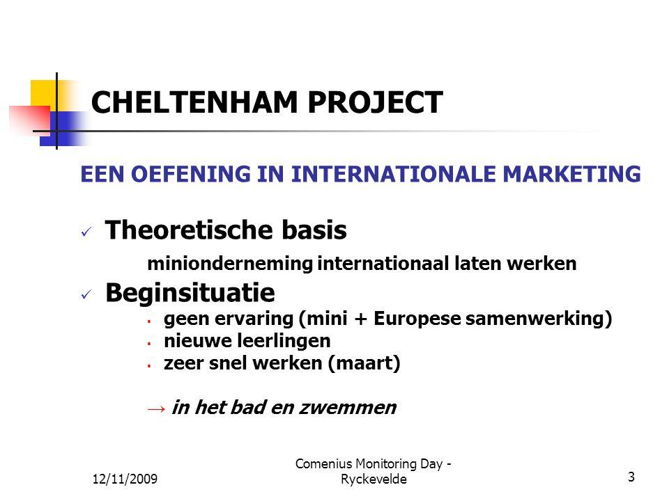 CHELTENHAM PROJECT EEN OEFENING IN INTERNATIONALE MARKETING Theoretische basis minionderneming internationaal laten werken Beginsituatie  geen ervari